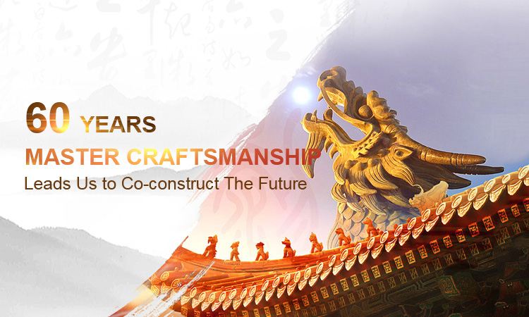 60 Years Master craftsmanship   Leads Us to Co-construct The Future
